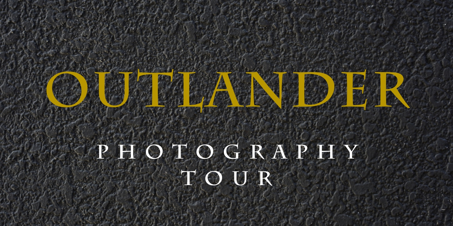 Outlander Tour, Diana Gabaldon, Jamie Fraser, Outlander Photography Tour. Outlander